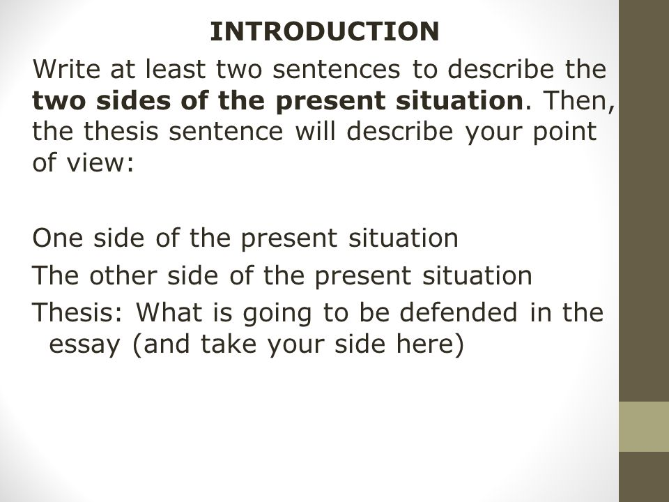 INTRODUCTION Write at least two sentences to describe the two sides of the present situation.