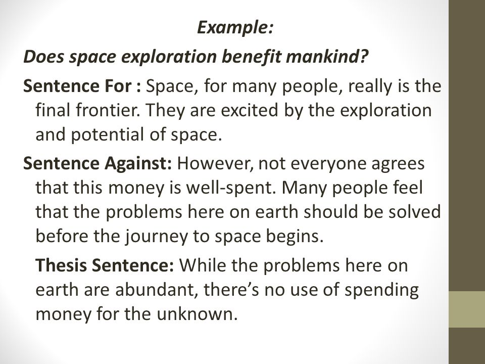 Example: Does space exploration benefit mankind