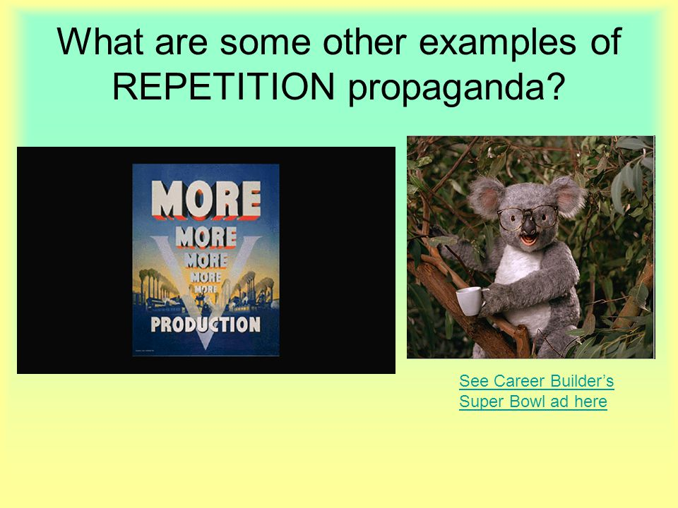 What are some other examples of REPETITION propaganda