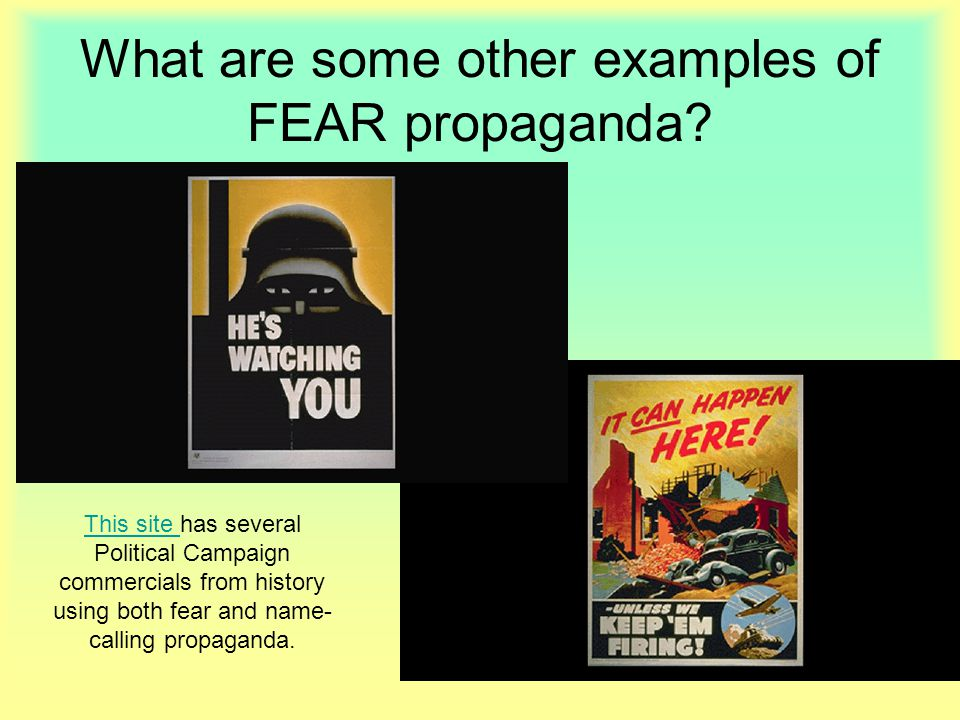 What are some other examples of FEAR propaganda