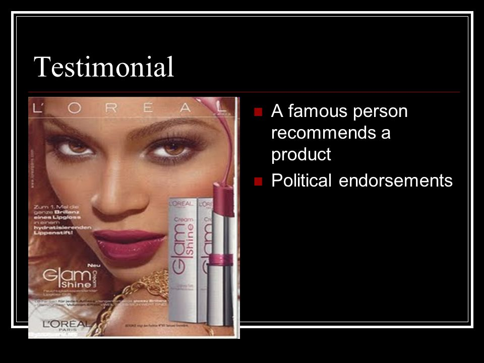 Testimonial A famous person recommends a product