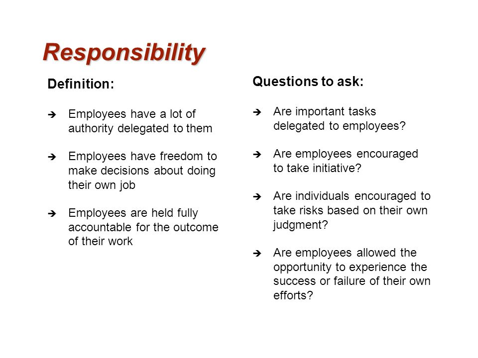 Responsibility Questions to ask: Definition:
