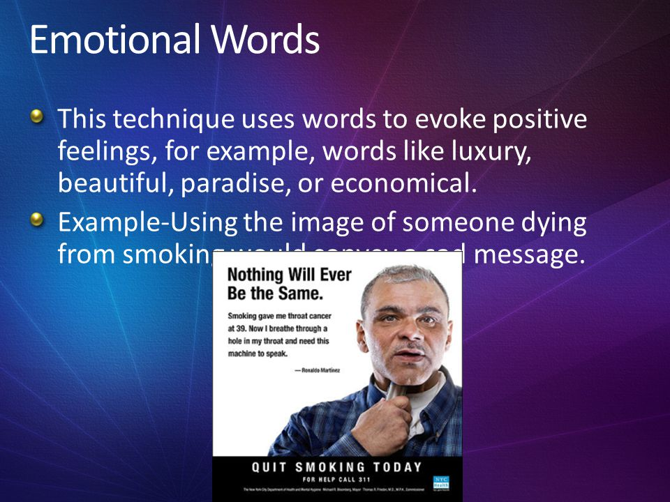 Emotional Words This technique uses words to evoke positive feelings, for example, words like luxury, beautiful, paradise, or economical.
