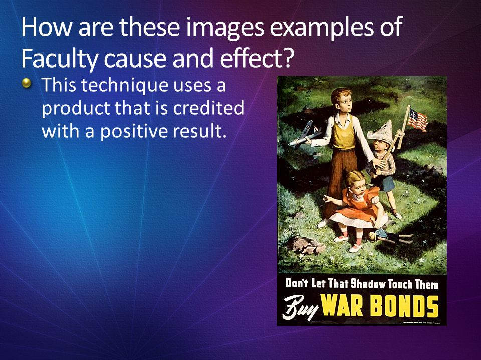 How are these images examples of Faculty cause and effect