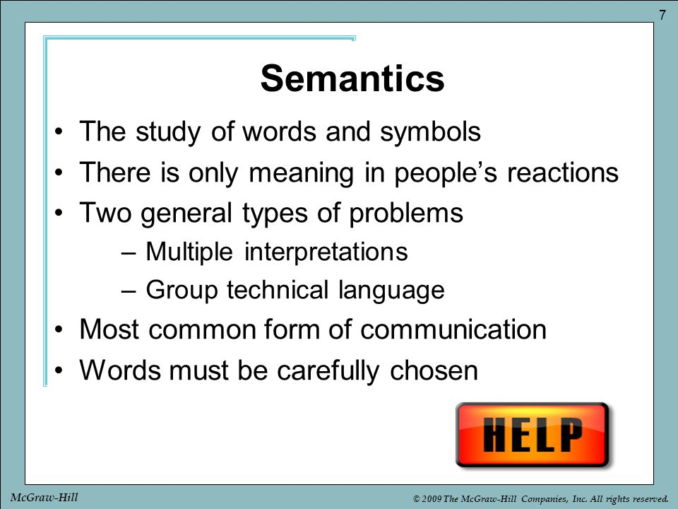 Semantics The study of words and symbols