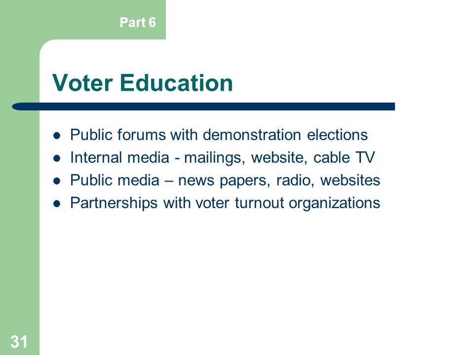 Voter Education Public forums with demonstration elections