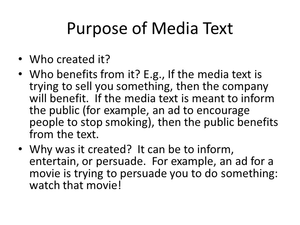 Purpose of Media Text Who created it