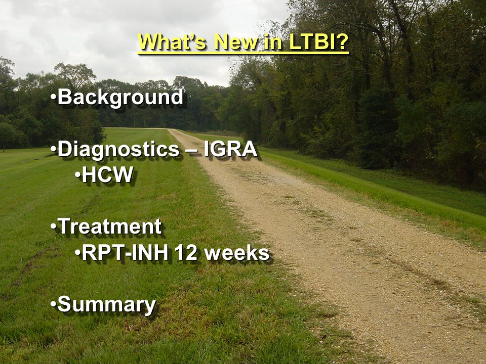 What's New in LTBI Background Diagnostics – IGRA HCW Treatment RPT-INH 12 weeks Summary