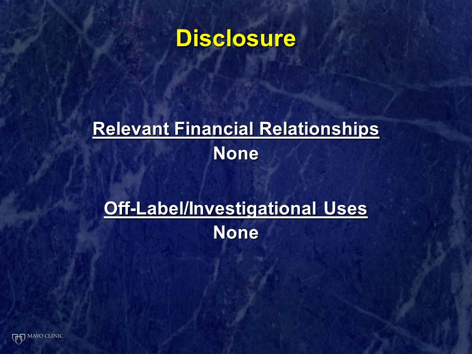 Relevant Financial Relationships Off-Label/Investigational Uses