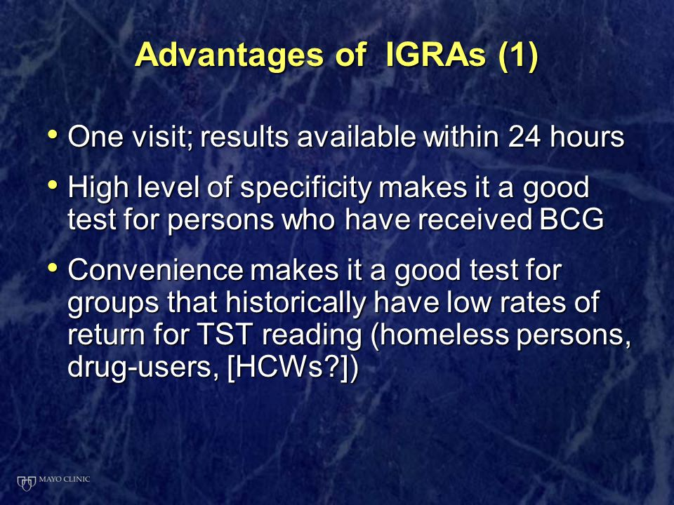 Advantages of IGRAs (1) One visit; results available within 24 hours