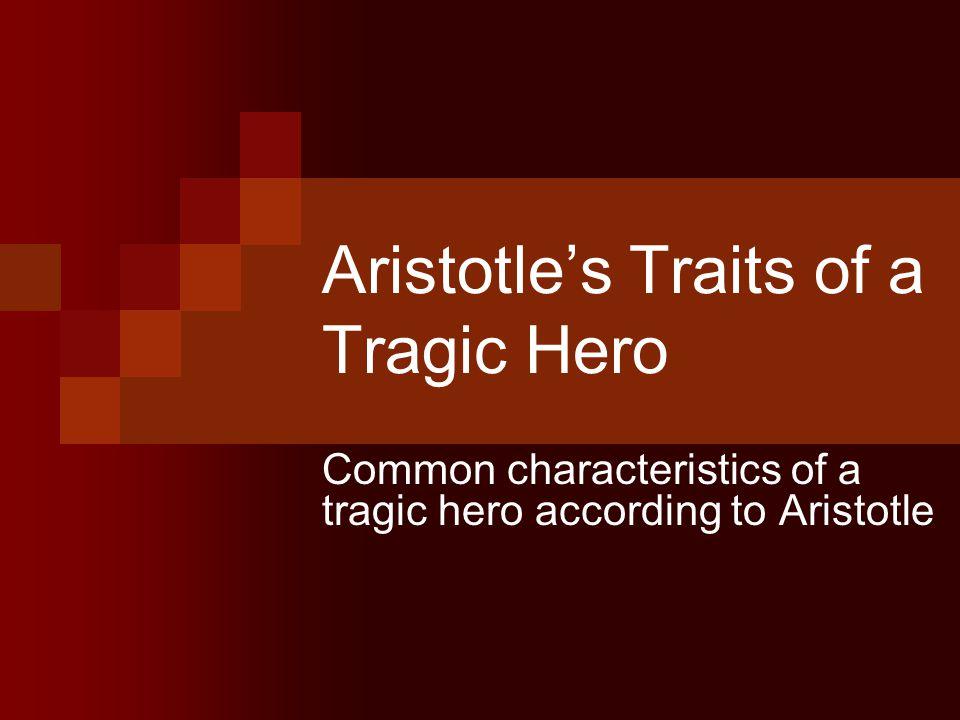 five characteristics of a tragic hero