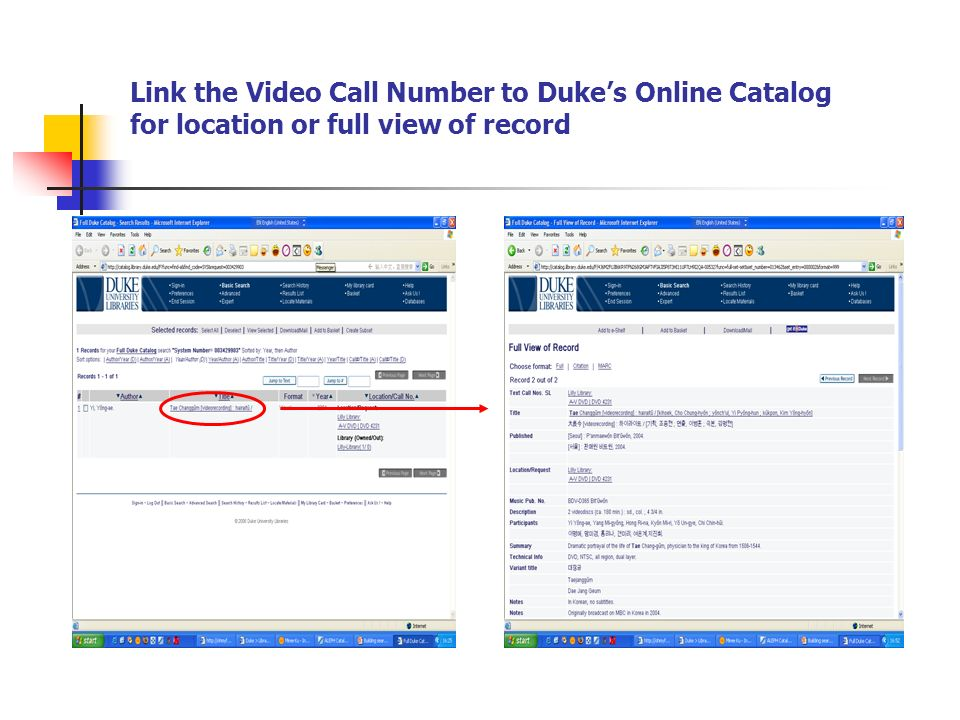 Link the Video Call Number to Duke's Online Catalog for location or full view of record