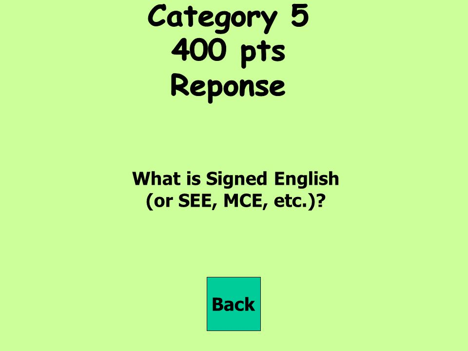 What is Signed English (or SEE, MCE, etc.)