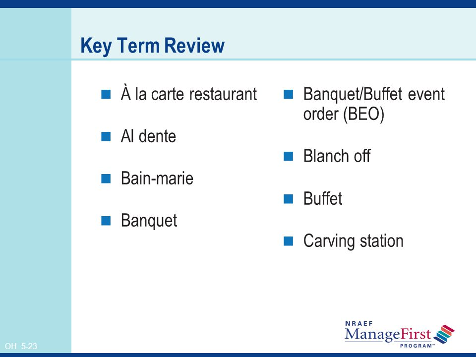 Key Term Review À la carte restaurant Al dente Bain-marie Banquet