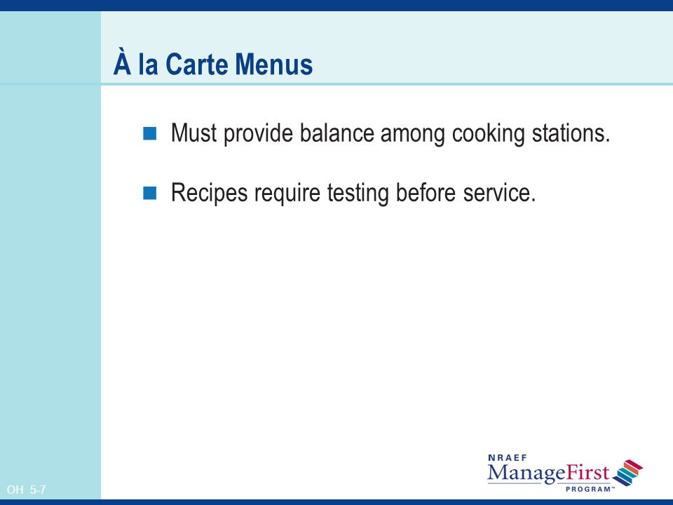 À la Carte Menus Must provide balance among cooking stations.