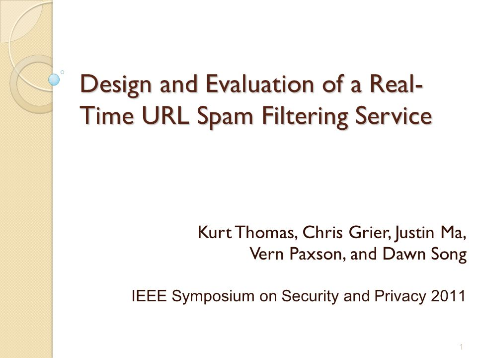 Design And Evaluation Of A Real Time Url Spam Filtering Service