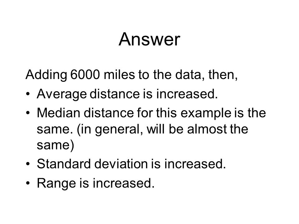 Answer Adding 6000 miles to the data, then,