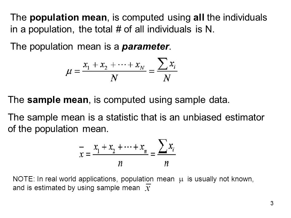 The population mean is a parameter.