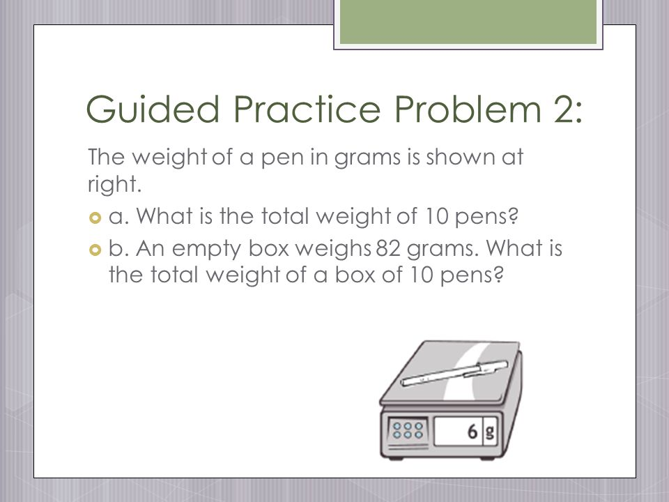 solve mixed word problems involving all four operations with grams rh slideplayer com guided practice problem 2 guided practice problem 2 page 387