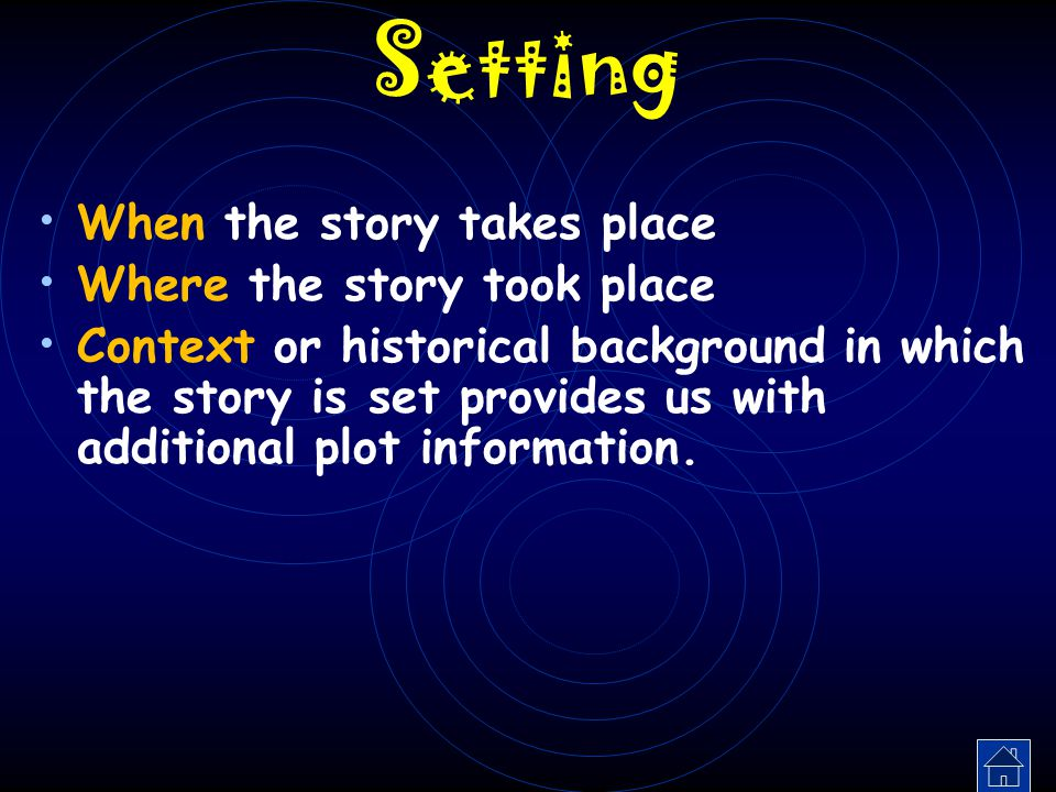 Setting When the story takes place Where the story took place
