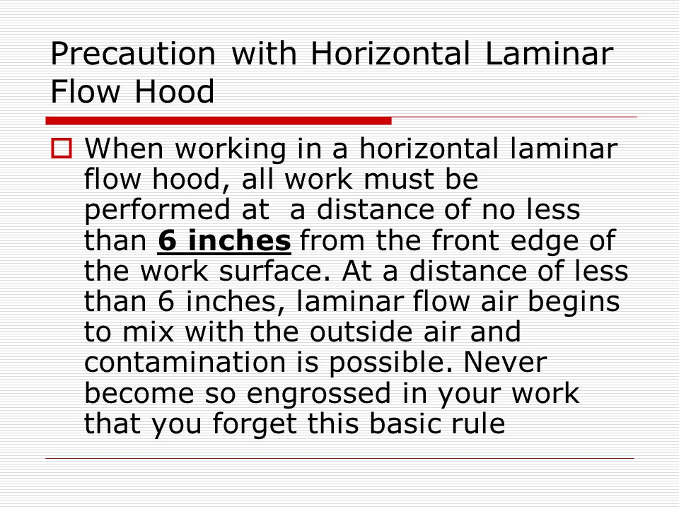 Precaution with Horizontal Laminar Flow Hood