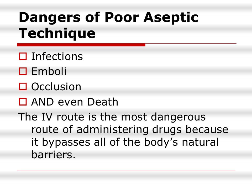Dangers of Poor Aseptic Technique