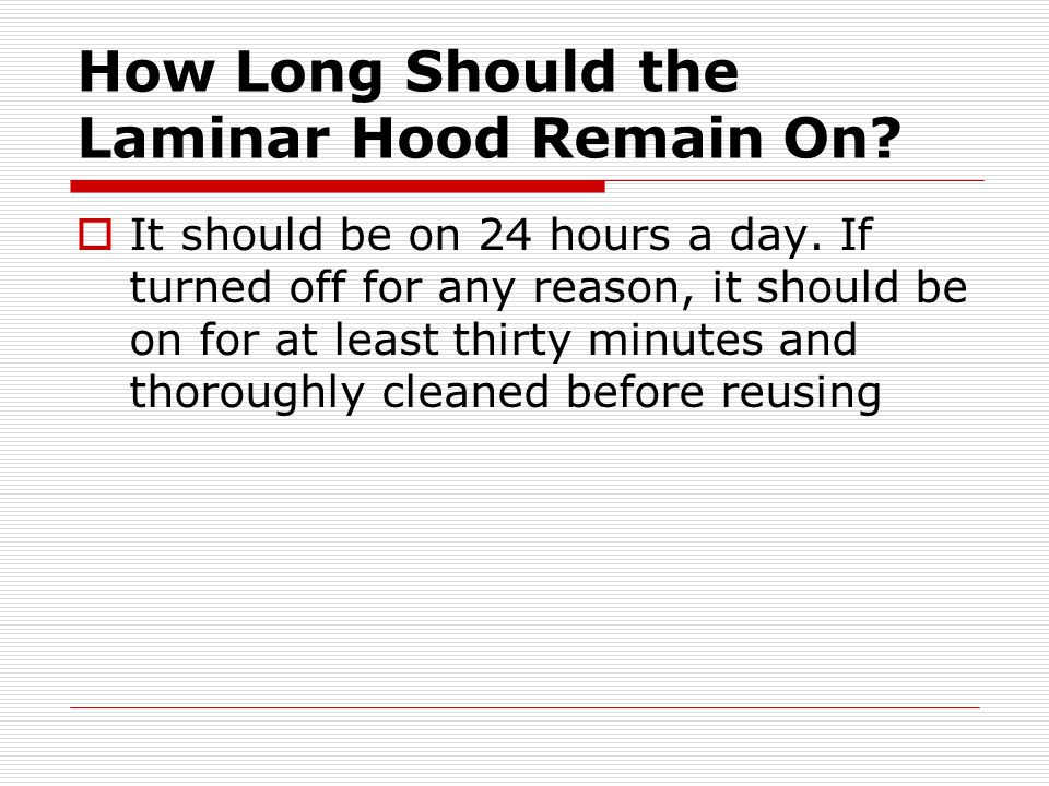 How Long Should the Laminar Hood Remain On
