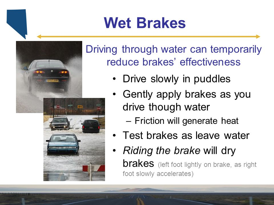Driving through water can temporarily reduce brakes' effectiveness