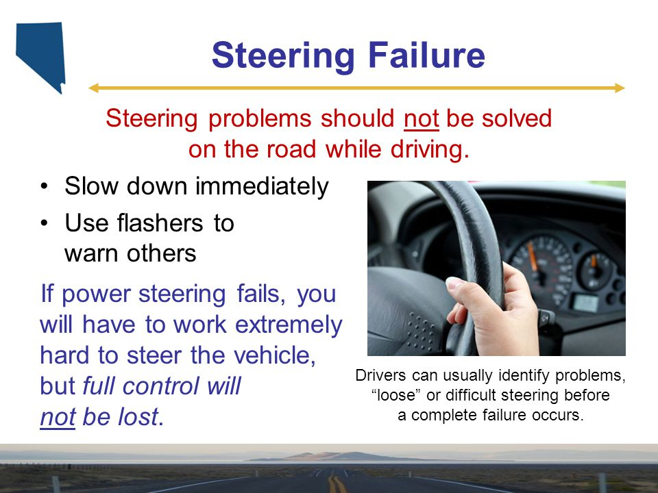 Steering problems should not be solved on the road while driving.