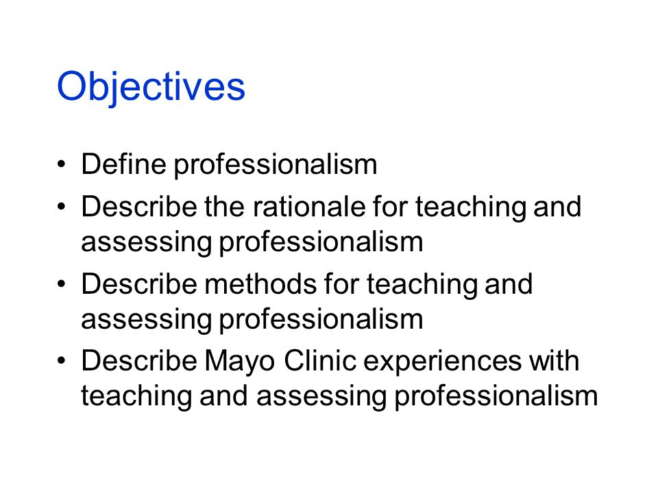 Teaching and Assessing Medical Professionalism at Mayo Clinic - ppt