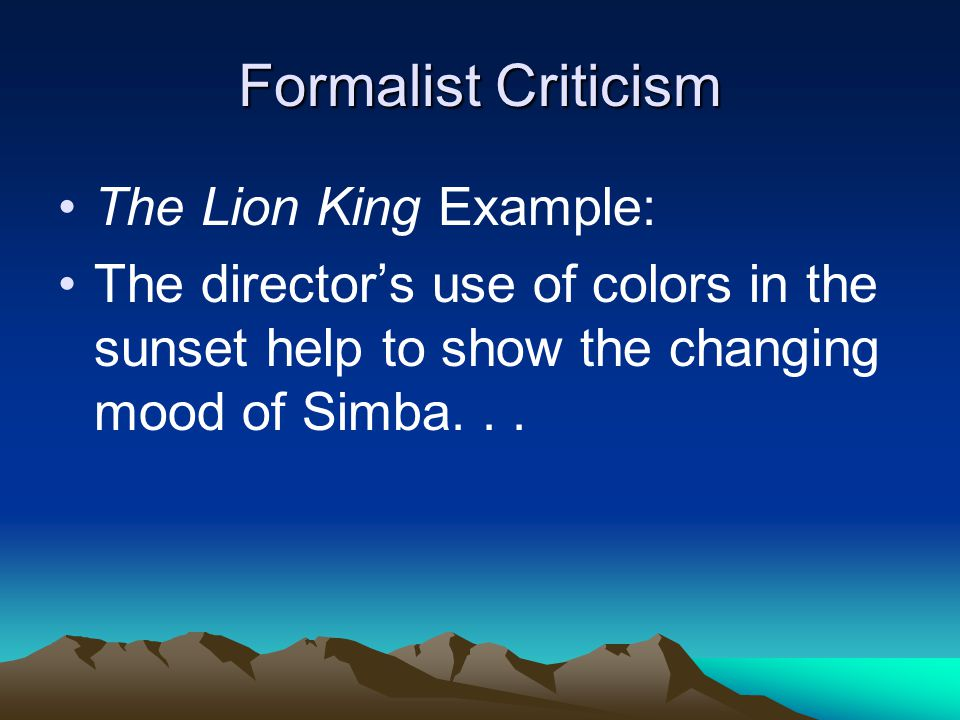 Formalist Criticism The Lion King Example: