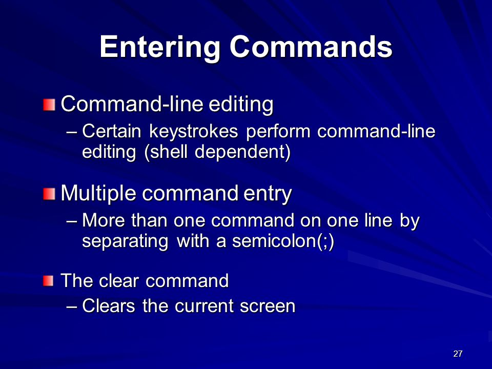 Entering Commands Command-line editing Multiple command entry