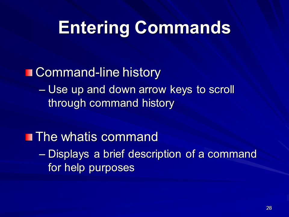 Entering Commands Command-line history The whatis command