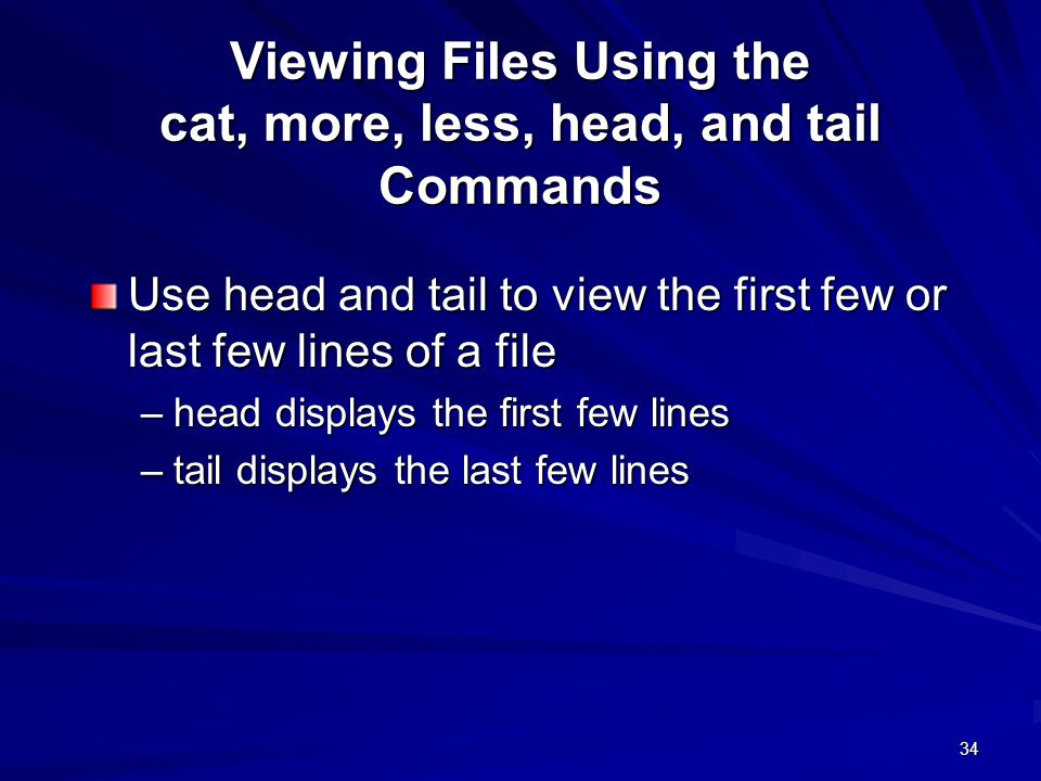 Viewing Files Using the cat, more, less, head, and tail Commands
