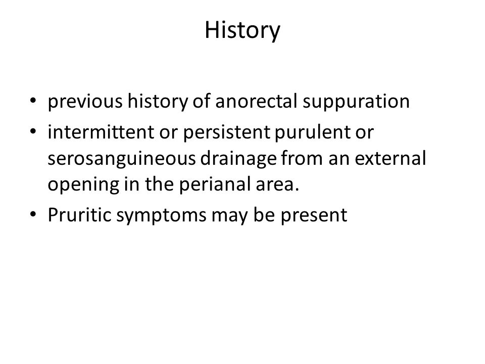 History previous history of anorectal suppuration