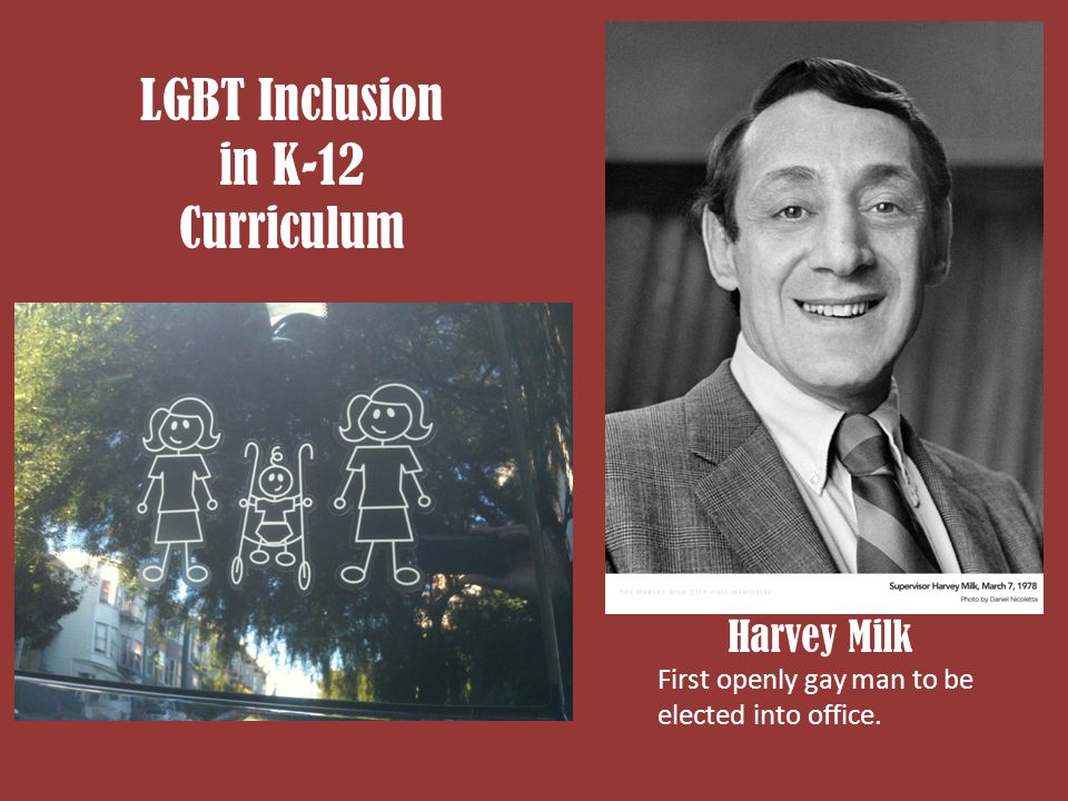 LGBT Inclusion in K-12 Curriculum Harvey Milk