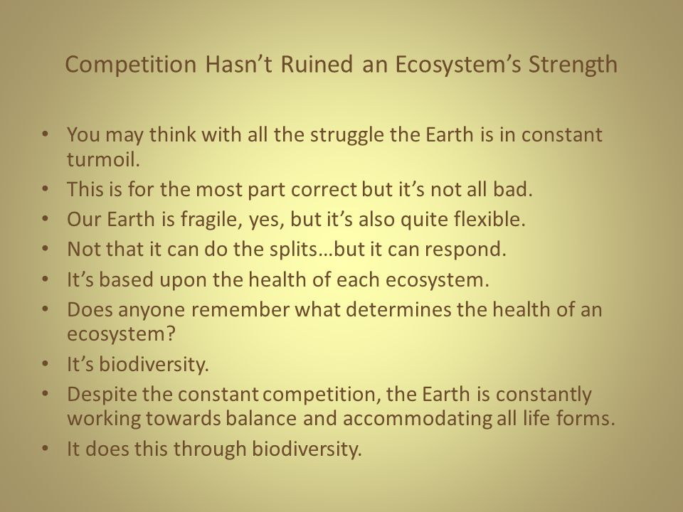 Competition Hasn't Ruined an Ecosystem's Strength
