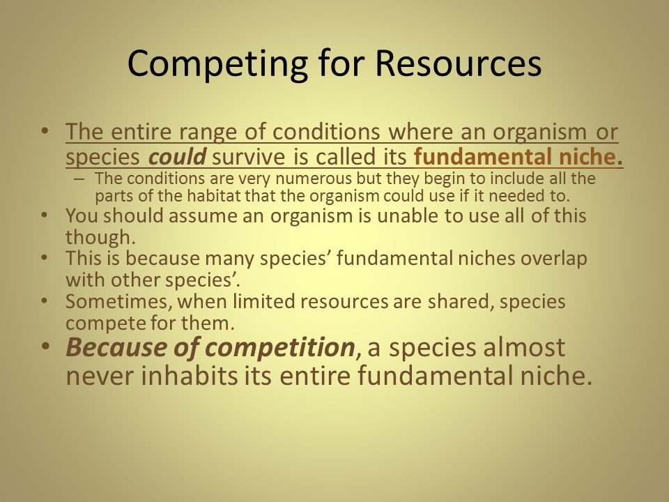 Competing for Resources
