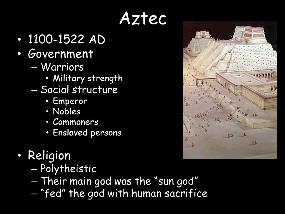 Aztec AD Government Religion Warriors Social structure