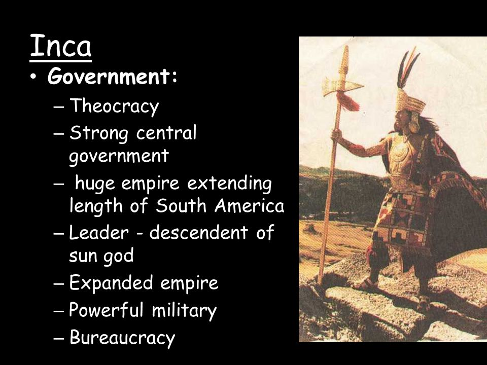 Inca Government: Theocracy Strong central government