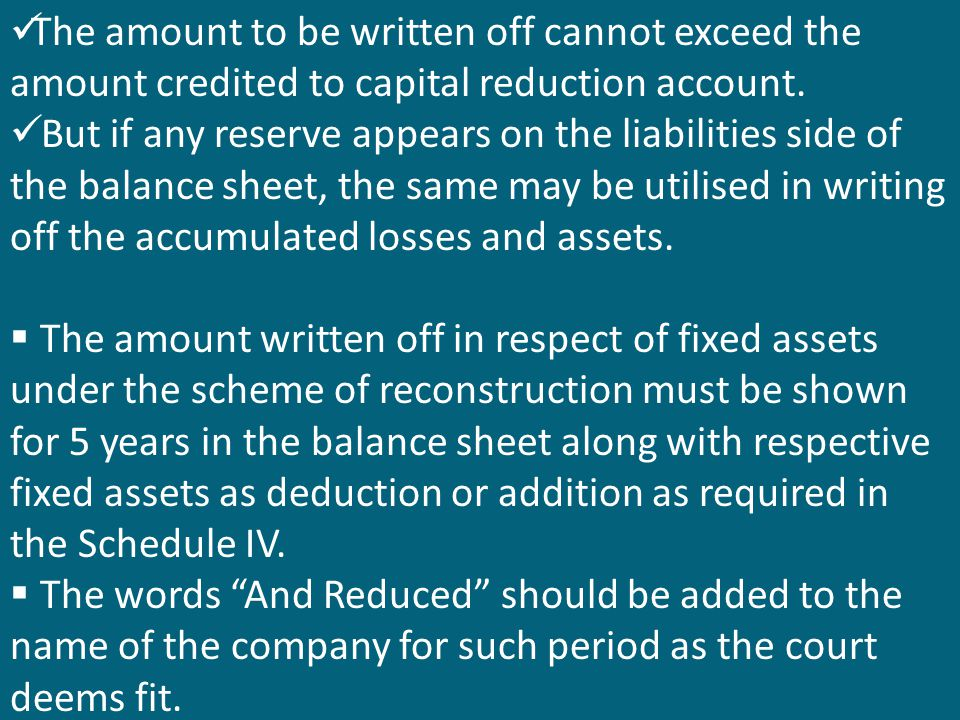 The amount to be written off cannot exceed the amount credited to capital reduction account.
