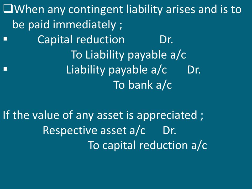 When any contingent liability arises and is to be paid immediately ;