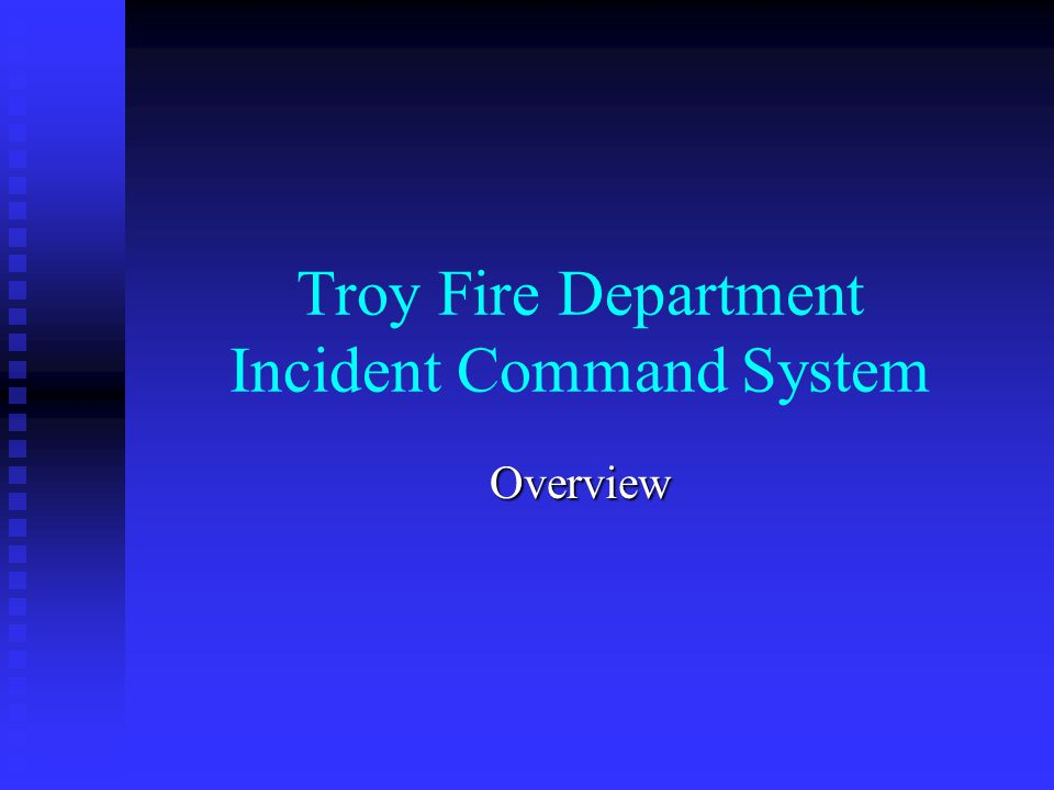 Troy Fire Department Incident Command System