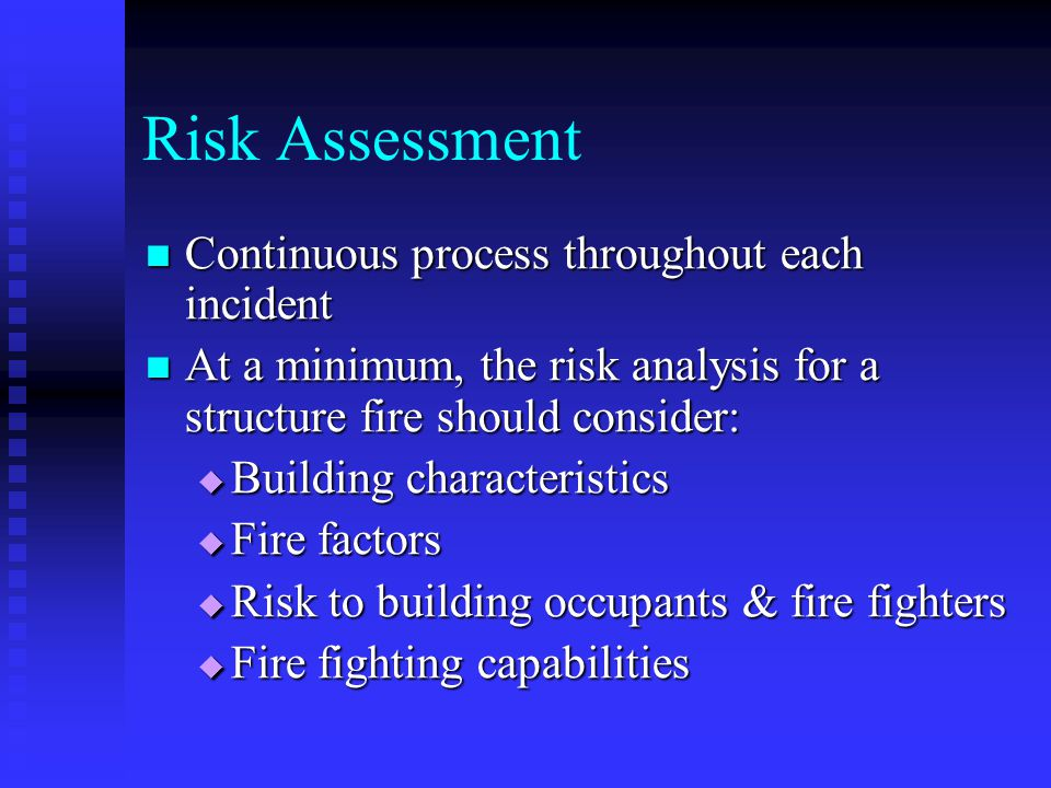 Risk Assessment Continuous process throughout each incident