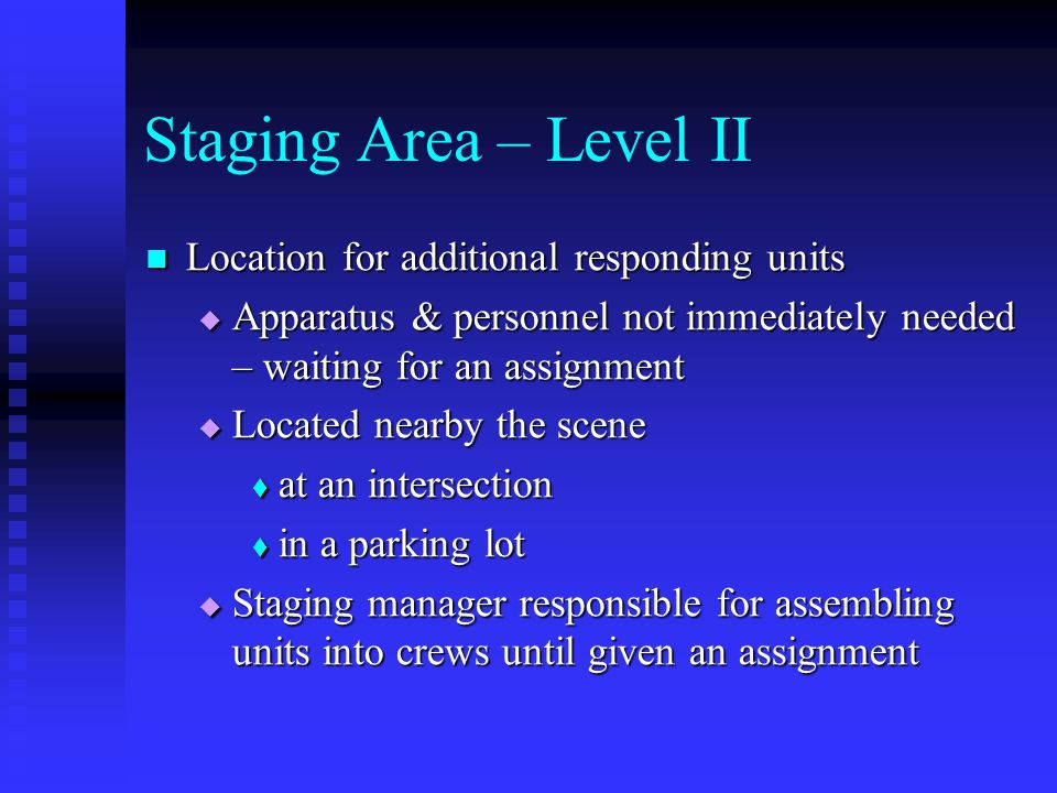 Staging Area – Level II Location for additional responding units