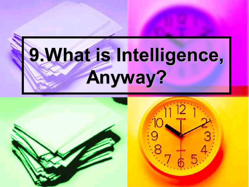 what is intelligence anyway