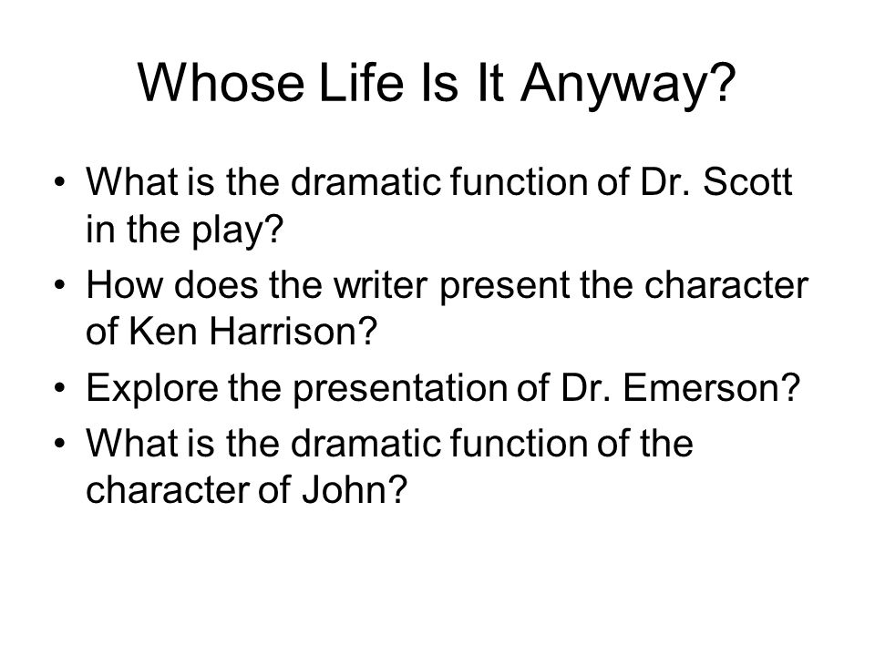 ken harrison whose life is it anyway