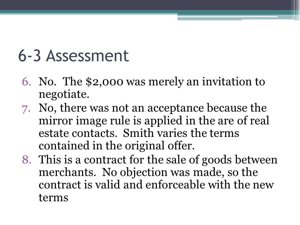 6-3 Assessment No. The $2,000 was merely an invitation to negotiate.