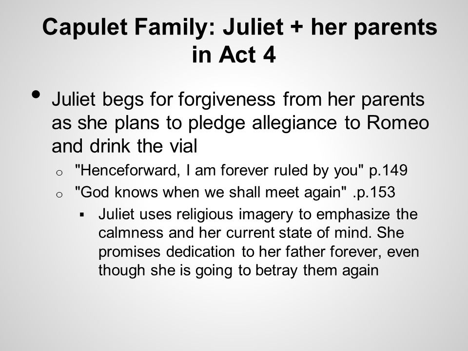 Capulet Family: Juliet + her parents in Act 4