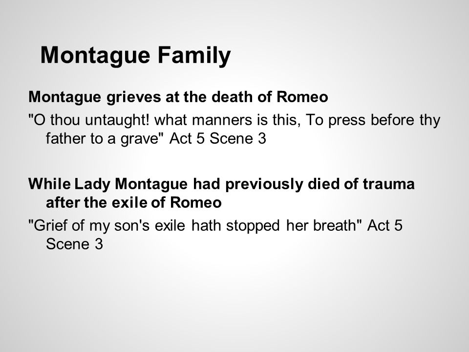 Montague Family Montague grieves at the death of Romeo